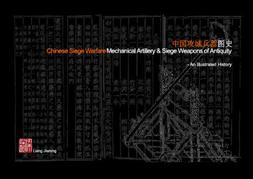 Chinese Siege Warfare: Mechanical Artillery and Siege Weapons of Antiquity, an Illustrated Historyの詳細を見る