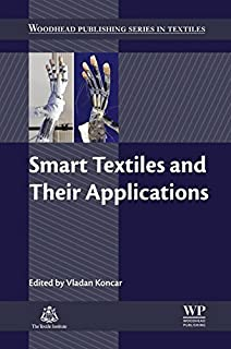 Smart Textiles and Their Applications (Woodhead Publishing Series in Textiles Book 178)