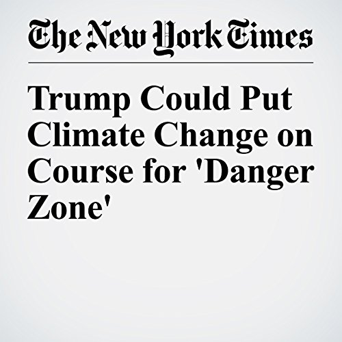 Trump Could Put Climate Change on Course for 'Danger Zone' audiobook cover art