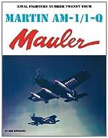 Martin Am-1 - IQ Mauler (Naval Fighters Series No. 24)