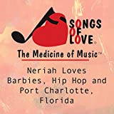 Neriah Loves Barbies, Hip Hop and Port Charlotte, Florida