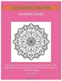 Fascinating Children Academic Games: Easy and Fun Puzzle Book Has Word Jumble Together With Easy Sudoku Together With Search and Find Mind Puzzles for Little Preschoolers