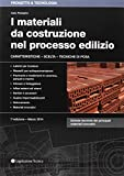 I materiali da costruzione nel processo edilizio. Caratteristiche, scelta, tecniche di pos...