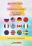Malvorlagen Länderflagge zu Hause Kinder: Malbuch der Flaggen für Kinder und Erwachsene für verschiedene Altersgruppen den Spaß am Färben von 7 * 10 ... verschiedener Typen Flaggen...
