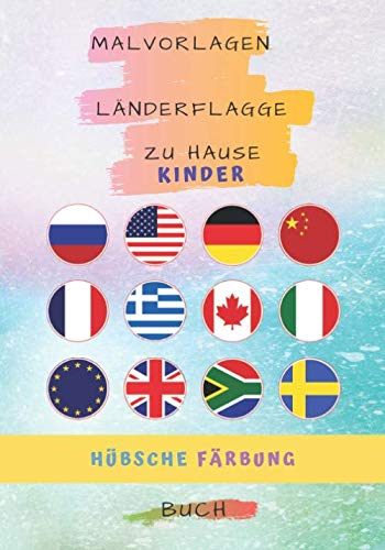 Malvorlagen Länderflagge zu Hause Kinder: Malbuch der Flaggen für Kinder und Erwachsene für verschiedene Altersgruppen den Spaß am Färben von 7 * 10 ... verschiedener Typen Flaggen Färbung Aktivität