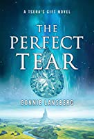 The Perfect Tear (Tsera's Gift)