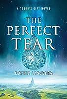The Perfect Tear (Tsera's Gift)