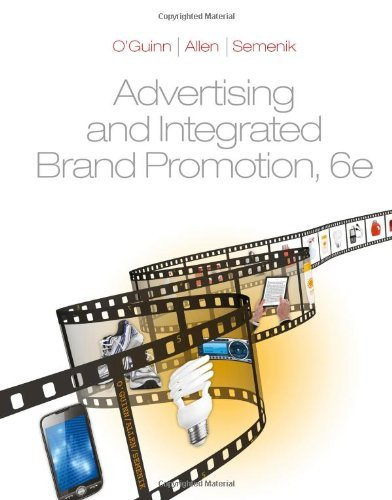 Advertising and Integrated Brand Promotion, Custom Edition, Univeristy of Texas - Austin, Sixth Edition