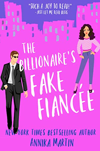 The Billionaire's Fake Fiancée: an opposites attract romantic comedy (Billionaires of Manhattan Book 4) (English Edition)