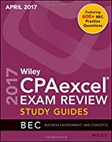 Wiley CPAexcel Exam Review April 2017 Study Guide: Business Environment and Concepts (Wiley Cpa Exam Review Business Environment & Concepts)
