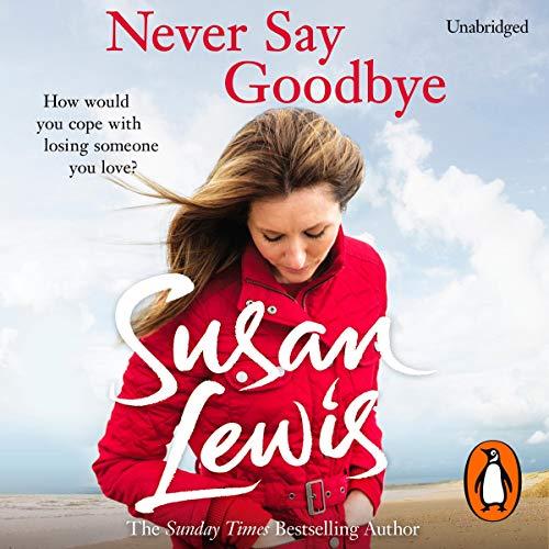 Never Say Goodbye audiobook cover art
