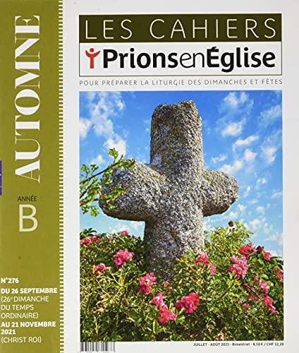 Les cahiers Prions en Eglise - juillet 2021 N° 276