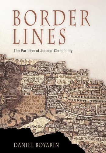 Border Lines: The Partition of Judaeo-Christianity (Divinations: Rereading Late Ancient Religion) (English Edition)