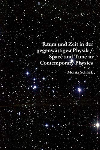 Raum und Zeit in der gegenwärtigen Physik / Space and Time in Contemporary Physics (German Edition)