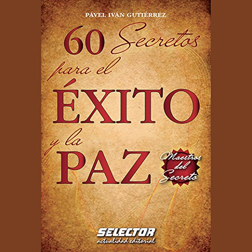 60 secretos para el éxito y la paz [60 Secrets for Success and Peace] audiobook cover art