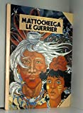 Mattocheega, Tome 2 - Mattocheega le Guerrier
