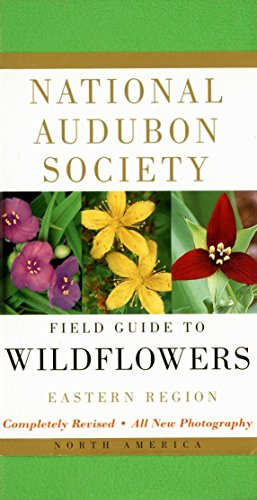 National Audubon Society Field Guide to North American Wildflowers--E: Eastern...