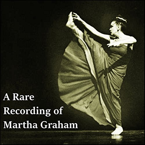 A Rare Recording of Martha Graham cover art