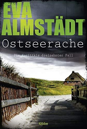 Ostseerache: Pia Korittkis dreizehnter Fall (Kommissarin Pia Korittki, Band 13)