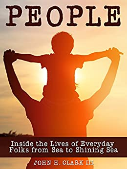 People: Inside the Lives of Everyday Folks from Sea to Shining Sea