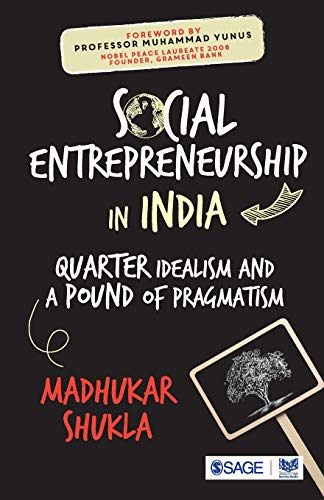 Social Entrepreneurship in India: Quarter Idealism and a Pound of Pragmatism