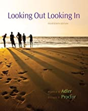 Looking Out, Looking In by Adler, Ronald B. Published by Cengage Learning 14th (fourteenth) edition (2013) Hardcover