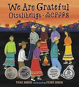 We Are Grateful: Otsaliheliga by [Traci Sorell, Frane Lessac]