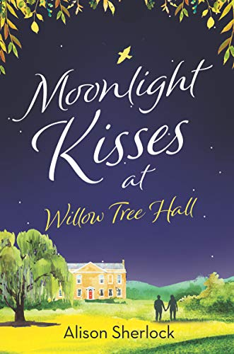 Moonlight Kisses at Willow Tree Hall (The Willow Tree Hall Series Book 4) (English Edition)