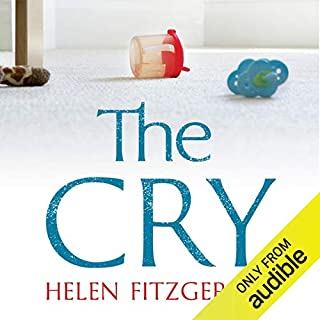 The Cry                   By:                                                                                                                                 Helen Fitzgerald                               Narrated by:                                                                                                                                 Lucy Paterson                      Length: 7 hrs and 25 mins     36 ratings     Overall 4.1