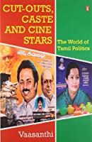 Cut-outs, Caste and Cines Stars
