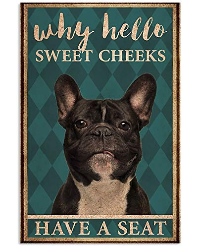 Why Hello Sweet Cheeks Have A Seat French Bulldog Toilet Poster No Frame Wall Art Home Decor, Ever