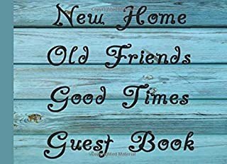 New Home, Old Friends, Good Times Guestbook: Housewarming Guestbook for celebrating a new home with friends and family.