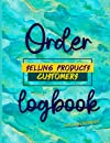 Order Logbook Selling Products Customers For Small Business: Watercolor Cover Design :Content Calendar Overview, Big Business Goal, Supplier Tracker ,Monthly Sales, Monthly Expense Income : UPDATED