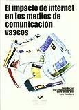 El impacto de Internet en los medios de comunicación vascos (Manuales Universitarios - Un...