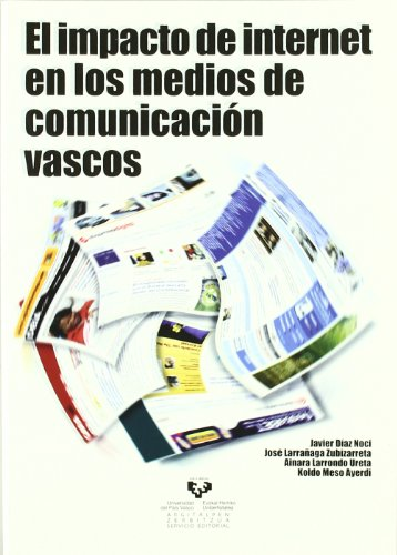 El impacto de Internet en los medios de comunicación vascos (Manuales Universitarios - Unibertsitateko Eskuliburuak)