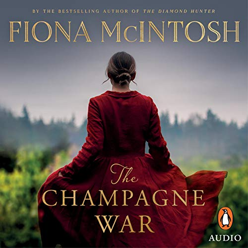 The Champagne War Audiobook By Fiona McIntosh cover art