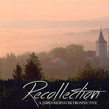 Recollection (A Jules Riding Retrospective)