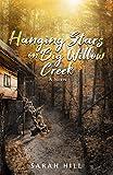 Hanging Stars On Big Willow Creek: A Novel