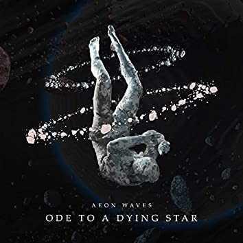 Ode to a Dying Star
