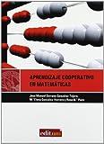 Aprendizaje Cooperativo en Matematicas. 2ª Ed.: Diseño de actividades en educacion infantil, primaria y secundaria (Editum Aprender) - 9788483717202 (Editum Educar y Aprender)