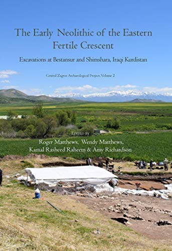 The Early Neolithic of the Eastern Fertile Crescent: Excavations at Bestansur and Shimshara, Iraqi Kurdistan (Central Zagros Archaeological Project Book 2) (English Edition)