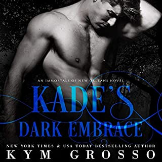 Kade's Dark Embrace     Immortals of New Orleans, Book 1              By:                                                                                                                                 Kym Grosso                               Narrated by:                                                                                                                                 Ryan West                      Length: 8 hrs and 27 mins     1,820 ratings     Overall 4.0