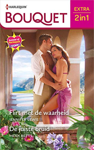 Flirt met de waarheid / De juiste bruid (Bouquet Extra Book 552) (Dutch Edition)