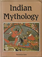 Indian Mythology (Library of the World's Myths & Legends)