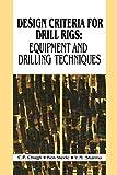 Design Criteria for Drill Rigs: Equipment and Drilling Techniques (English Edition)
