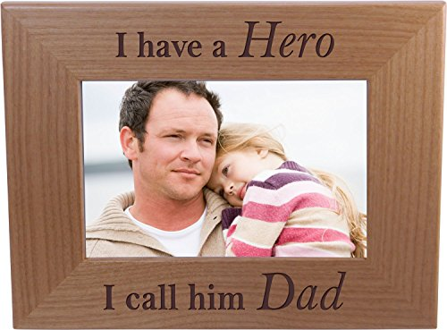 I Have A Hero I Call Him Dad - 4x6 Inch Wood Picture Frame - Great Gift for Father's Day Birthday or Christmas Gift for Dad Grandpa Papa Husband