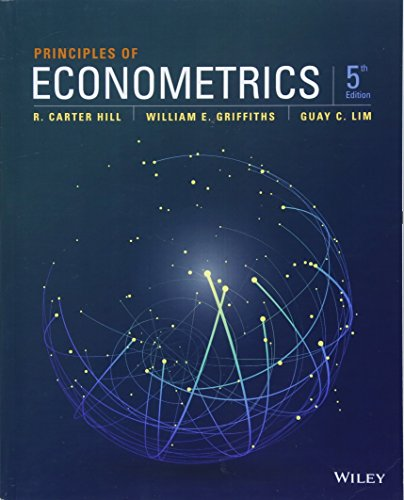 Compare Textbook Prices for Principles of Econometrics 5 Edition ISBN 9781118452271 by Hill, R. Carter,Griffiths, William E.,Lim, Guay C.