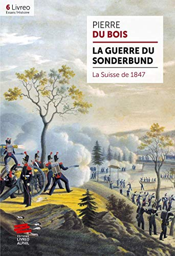 La guerre du Sonderbund: La Suisse de 1847