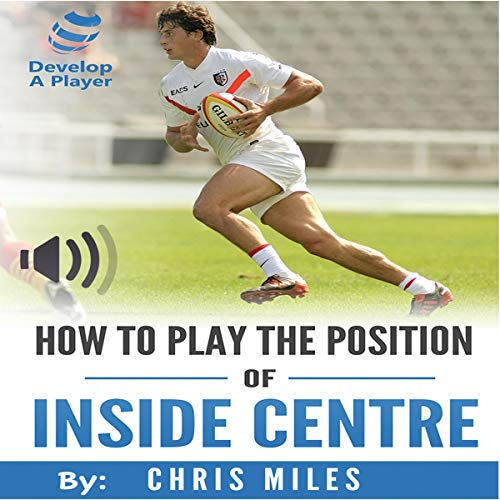 How to Play the Position of Inside Centre (No. 12) cover art
