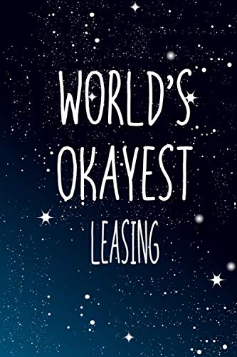 World's Okayest Leasing: Notebook Lined Pages, 6.9 inches,120 Pages, White Paper Journal, notepad Gift